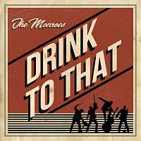 The Monroes – Drink To That