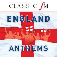 Různí interpreti – England Anthems - Classic FM