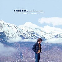 Chris Bell – I Am The Cosmos (Deluxe)