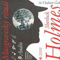 Vladimír Čech – Sherlock Holmes - Musgraveský rituál