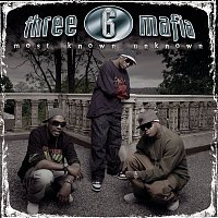 Three 6 Mafia – Most Known Unknown (New Package-Clean)
