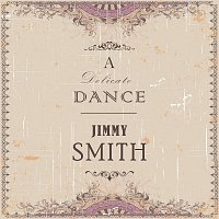 Jimmy Smith – A Delicate Dance