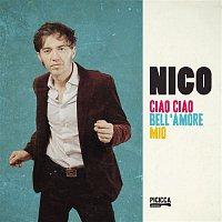 Nico – Ciao ciao bell'amore mio