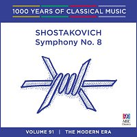 Adelaide Symphony Orchestra, Nicholas Braithwaite – Shostakovich: Symphony No. 8 [1000 Years Of Classical Music, Vol. 91]