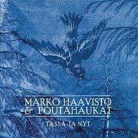 Marko Haavisto & Poutahaukat – Tassa ja nyt