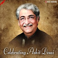 Ashit Desai, Hema Desai, Chorus – Celebrating Ashit Desai