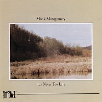 Monk Montgomery – It's Never Too Late