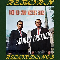 The Stanley Brothers – Good Old Camp Meeting Songs (HD Remastered)