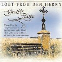 Gretl & Franz – Lobt froh den Herrn