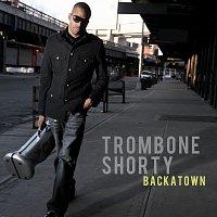 Trombone Shorty – Backatown