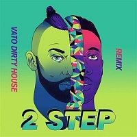 Vato Gonzalez, Doctor – 2 Step (Vato's Dirty House Edit)