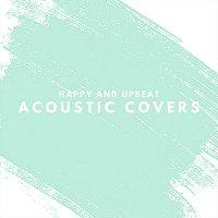 Různí interpreti – Happy and Upbeat Acoustic Covers