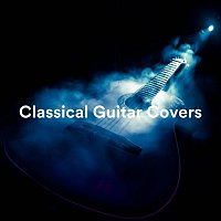 Chris Mercer, Zack Rupert, Frank Greenwood, Thomas Tiersen, James Shanon – Classical Guitar Covers