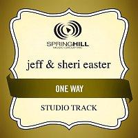 Jeff & Sheri Easter – One Way
