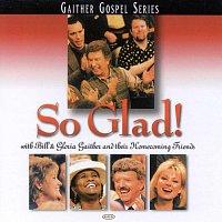 Bill & Gloria Gaither – So Glad