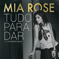 Mia Rose, Salvador Seixas – Tudo para Dar