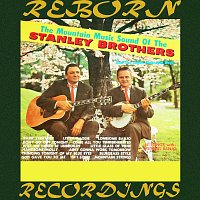 The Stanley Brothers, The Clinch Mountain Boys – The Mountain Music Sound Of The Stanley Brothers (HD Remastered)