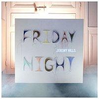 Jeremy Hills – Friday Night