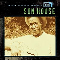 Son House – Martin Scorsese Presents The Blues: Son House