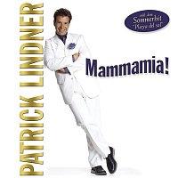 Patrick Lindner – Mammamia!