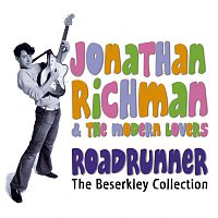 Jonathan Richman & The Modern Lovers – Roadrunner: The Beserkley Collection
