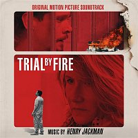 Henry Jackman – Trial by Fire (Original Motion Picture Soundtrack)