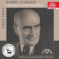 Karel Hašler; Různí – Historie psaná šelakem - Karel Hašler: Hezká vzpomínka - nahrávky na gramodeskách Ultraphon 1929-1941