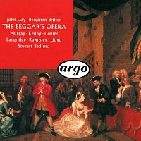 Steuart Bedford, Philip Langridge, Ann Murray, Yvonne Kenny, Robert Lloyd – Gay-Britten: The Beggar's Opera