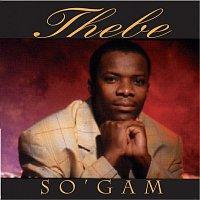 Thebe – So' Gam