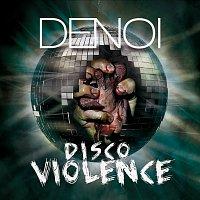 Denoi – Disco Violence