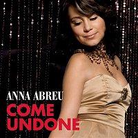 Anna Abreu – Come Undone