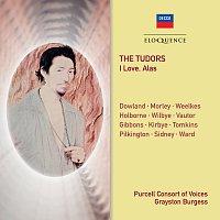 Purcell Consort Of Voices, Robert Spencer, Jeremy Brett, Grayston Burgess – The Tudors - I Love, Alas