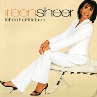 Ireen Sheer – Leben Heiszt Lieben