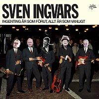 Sven-Ingvars – Ingenting ar som forut, allt ar som vanligt