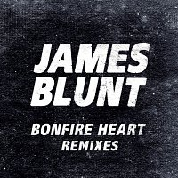 James Blunt – Bonfire Heart Remixes