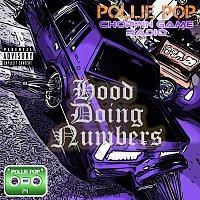 Pollie Pop, Choppin Game Radio – Hood Doing Numbers