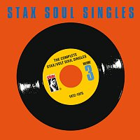 Různí interpreti – The Complete Stax / Volt Soul Singles [Vol. 3: 1972-1975]