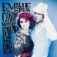 Emilie Simon, Charlie Winston – Ballad Of The Big Machine