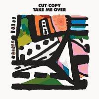 Cut Copy – Take Me Over