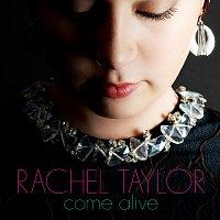 Rachel Taylor – Come Alive