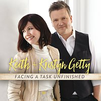 Keith & Kristyn Getty – Facing A Task Unfinished