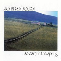 John Renbourn – So Early In the Spring