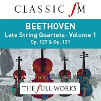 The Lindsays – Beethoven: Late String Quartets Vol. 1 (Classic FM: The Full Works)