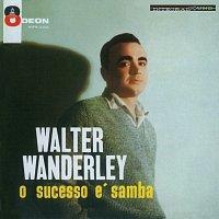 Walter Wanderley – O Sucesso É Samba