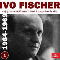 Ivo Fischer, Různí interpreti – Nejvýznamnější textaři české populární hudby Ivo Fischer 1 (1964 - 1969)