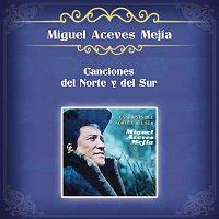 Miguel Aceves Mejia – Canciones del Norte y del Sur
