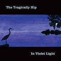 The Tragically Hip – In Violet Light