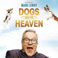 Mark Lowry – Dogs Go To Heaven [Live]