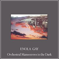 Orchestral Manoeuvres In The Dark – Enola Gay [Remixes]