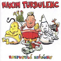 Maxim Turbulenc – Rozpustile zpivanky